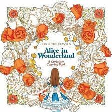 Color the Classics: Alice in Wonderland : A Curioser Coloring Book by Jae Eun...