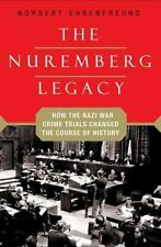 The Nuremberg Legacy: How the Nazi War Crimes Trials Changed the Cours-ExLibrary