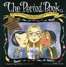 The Period Book, Updated Edition: Everything You Don't Want to Ask (But Need to