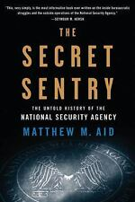 The Secret Sentry : The Untold History of the National Security Agency
