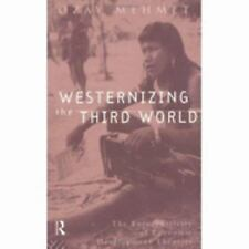 Westernizing the Third World: The Eurocentricity of Economic Development Theorie