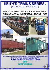 Keith's Trains Series Railroad DVD #104 RR MUSEUM PA- STRASBURG & RR MEM. MUSM.