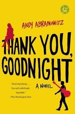 Thank You, Goodnight : A Novel by Andy Abramowitz (2016, Paperback)