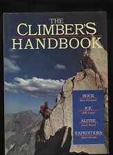 THE CLIMBER'S HANDBOOK-ROCK - ICE - ALPINE - EXPEDITIONS by experienced climbers