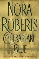 Chesapeake Blue by Nora Roberts ~ Chesapeake Bay Series (Hardcover)