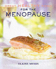 GREAT HEALTHY FOOD FOR THE MENOPAUSE, ELAINE MYERS, Used; Good Book