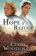An Ada's House Novel: The Hope of Refuge Bk. 1 by Cindy Woodsmall (2009, Paperba