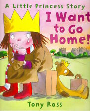 LITTLE PRINCESS I WANT TO GO HOME Tony Ross Brand New 2009 pb TV Toddler Classic