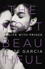 The Most Beautiful : My Life with Prince by Mayte Garcia (2017)