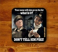 Don't tell him Pike - Dads Army Coaster
