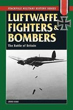 Stackpole Military History: Luftwaffe Fighters and Bombers : The Battle of...