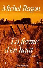 La ferme d'en haut.Michel RAGON.Albin Michel  R001