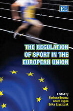 The Regulation of Sport in the European Union by Edward Elgar Publishing Ltd...