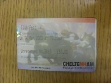 14/03/2000 Ticket: Horse Racing - Cheltenham - Festival (Creased). Any faults ar