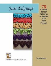 Just Edgings: 75 Crochet Border Patterns to Inspire Your Next Project by Tara...