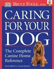 Caring for Your Dog: The Complete Canine Home Reference