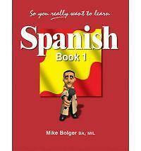 So You Really Want to Learn Spanish Book 1, Bolger, Mike, New Condition