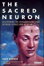 The Sacred Neuron: The Extraordinary New Discoveries Linking Science and Religio