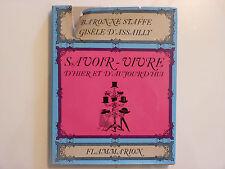 SAVOIR VIVRE D'HIER ET D'AUJOURD'HUI / EDITIONS FLAMMARION  / 1970