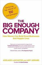 The Big Enough Company: How Women Can Build Great Businesses and Happier Lives -