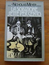 NICHOLAS MEYER: S. Holmes - La soluzione sette per cento p. e. 1976 Rizzoli
