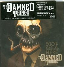 "The Damned Things clear 7"" Anthrax / Fall Out Boy We've Got A Situation Here"