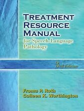 Treatment Resource Manual For Speech Language Pathology by Roth