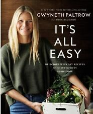 It's All Easy: Delicious Weekday Recipes by Gwyneth Paltrow - Hardcover April 12
