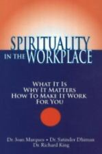 Spirituality in the Workplace: What It Is, Why It Matters, How to Make-ExLibrary
