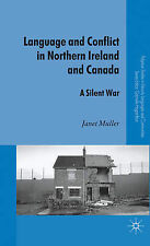Language and Conflict in Northern Ireland and Canada: A Silent War (Palgrave Stu