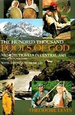 The Hundred Thousand Fools of God: Musical Travels in Central Asia (And Queens,