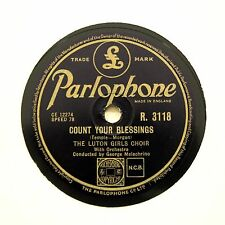 "LUTON GIRLS CHOIR ""Count Your Blessings"" (E+) PARLOPHONE R-3118 [78 RPM]"