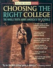 Choosing the Right College 2004: The Whole Truth About America's Top Schools, ,