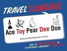 Travel Slanguage: How to Find Your Way in 10 Different Languages