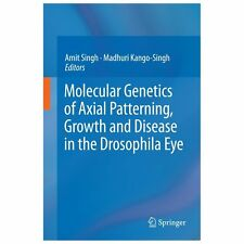 Molecular Genetics of Axial Patterning, Growth and Disease in Drosophila Eye...