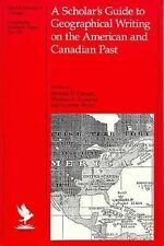 A Scholar's Guide to Geographical Writing on the American and Canadian Past (Uni