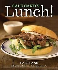 Gale Gand's Lunch! by Gand, Gale, Matheson, Christie