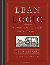 Lean Logic : A Dictionary for the Future and How to Survive It by David...