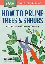 How to Prune Trees & Shrubs~ Easy Techniques for Timely Trimming~NEW!