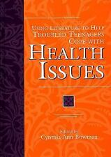 Using Literature to Help Troubled Teenagers Cope with Health Issues (The Greenwo