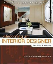 Becoming an Interior Designer: A Guide to Careers in Design Piotrowski, Christi