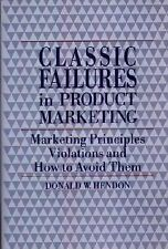 Classic Failures in Product Marketing: Marketing Principles Violations and How t