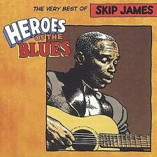 Heroes Of The Blues- Very Best Of Skip James