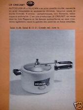 PUBLICITÉ 1958 LE CREUSET AUTOCUISEUR PELICAN ACIER ÉMAILLÉ - ADVERTISING