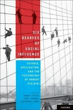 Six Degrees of Social Influence: Science, Application, and the Psychology of Rob