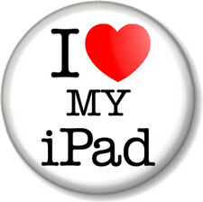 "I Love / Heart my iPad 1"" 25mm Pin Button Badge Apple Tablet iMac iPhone iTunes"