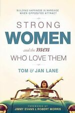 Strong Women and the Men Who Love Them : Building Honesty, Openness and...