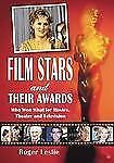 Film Stars and Their Awards: Who Won What for Movies, Theater and Television
