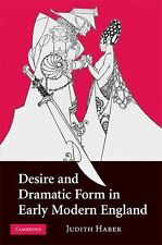 Desire and Dramatic Form in Early Modern England by Judith Haber (2009,...