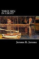 Three Men in a Boat : To Say Nothing of the Dog by Jerome K. Jerome (2012,...